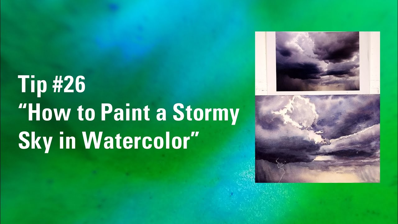 Tip #26 How to Paint a Stormy Sky in Watercolor