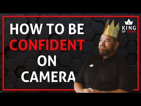 how to be confident and comfortable on camera lose your nerves for good | King of Video