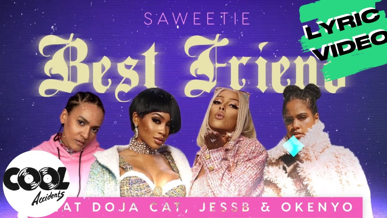 Saweetie - Best Friend (Feat. Doja Cat, JessB & Okenyo) (Lyric Video) | Cool Accidents