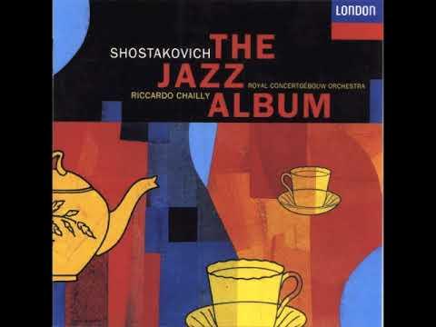Waltz 2 - The Jazz Album- Shostakovich- Royal Concertgebouw Orchestra/Riccardo Chailly