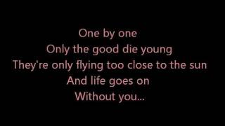 No one but you, Only The Good Die Young with Lyrics