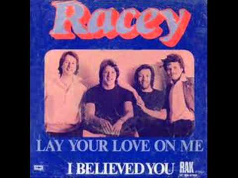 Racey  Lay Your Love On Me