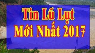 Tin Thời sự Hôm nay (11h30 - 07 /11/2017): Lũ Tiếp Tục Đổ Về Các Sông Ở Quảng Nam, Quảng Ngãi