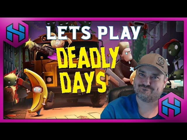 Let's Play: DEADLY DAYS | HAVOK LETS PLAY #ad