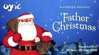 Raymond Briggs' Father Christmas 2019 | BOOK NOW