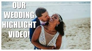 OUR WEDDING HIGHLIGHTS | Destination Wedding Inspiration