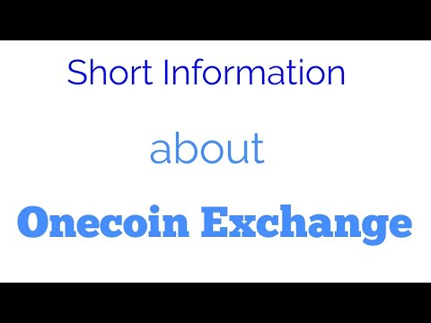 onecoin Short Information about Exchange