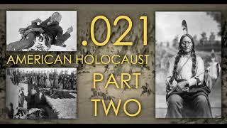 Seven Ages Audio Journal 021: American Holocaust Part 2
