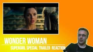 Wonder Woman Special Supergirl Trailer Reaction