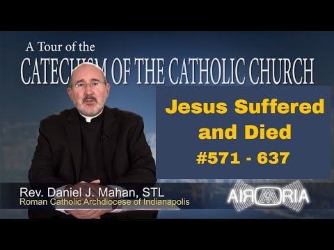 Tour of the Catechism #17 - Jesus Suffered and Died