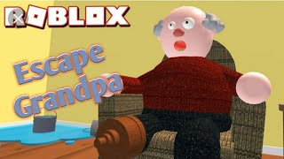 Roblox escape grandpa's house