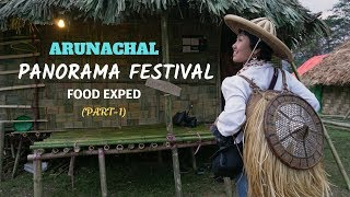 Amazing Arunachal Food + Culture | of Northeast India | at Panorama Festival | Honiya Dakpe(Part -1)