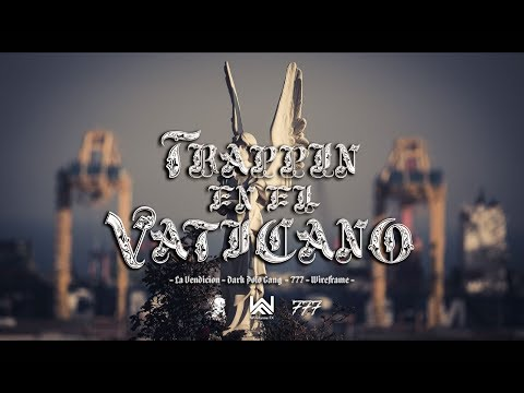LOS SANTOS - TRAPPIN EN EL VATICANO (FEAT. DARKSIDE777) OFFICIAL VIDEO