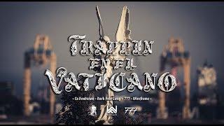 LOS SANTOS - TRAPPIN EN EL VATICANO (FEAT. DARKSIDE777) OFFICIAL VIDEO thumbnail