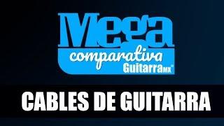 Explicación y pruebas de sonido de la Mega Comparativa de Cables por GuitarraMX