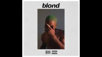 Frank Ocean  - Blond - Full Album