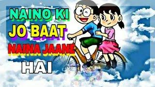 #    Naino ki ye Baat Naina Jaane Hai With#    Doraemon Version    #