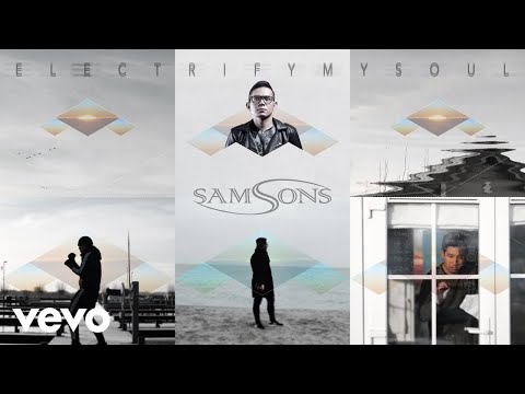 SAMSONS - Electrify My Soul Audio