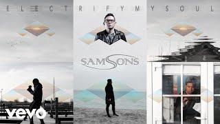 SAMSONS - Electrify My Soul (Audio)