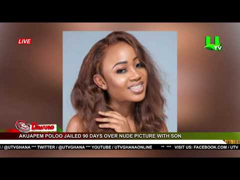 Download Akuapem Poloo jailed 90 days over nude picture with son