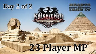 HoI4 - 23 Player MP - Kaiserreich - Egypt - Day 2 of 2