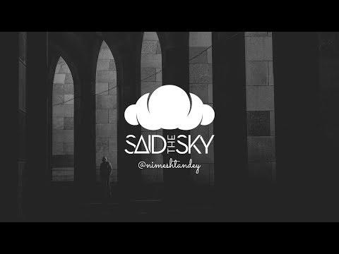 Said The Sky - Change Your Mind (Nimesh Tandey Remix)