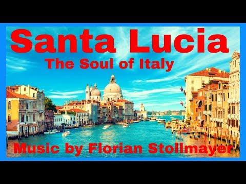 SANTA LUCIA The Soul of Italy # beautiful music from Italy BELLA ITALIA