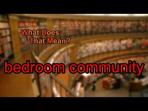 what does bedroom community mean? - youtube