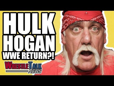 WWE Considering Hulk Hogan RETURN! | WrestleTalk News Nov. 2017