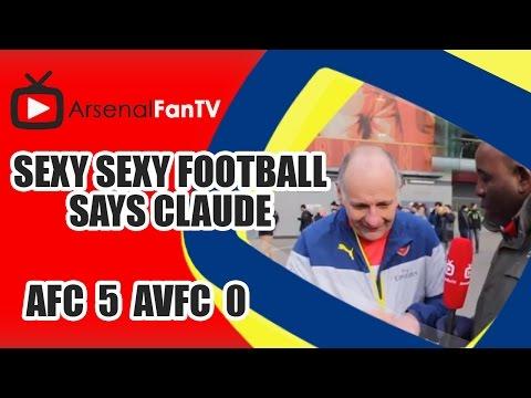 Sexy Sexy Football says Claude - Arsenal 5 Aston Villa 0
