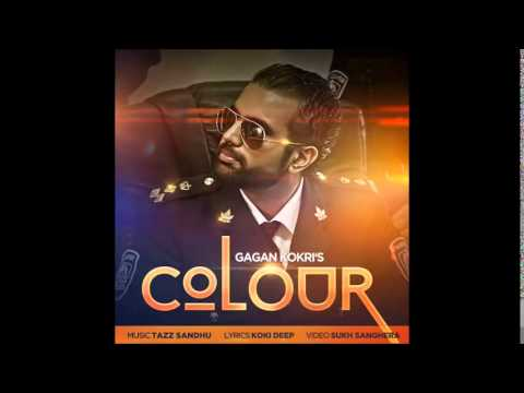 COLOUR | Gagan Kokri |  Latest song 2014