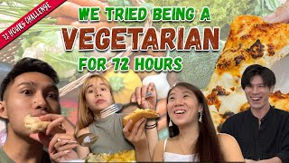 Meat Lovers Go Vegetarian For 72 Hours   72 Hours Challenges   EP 23