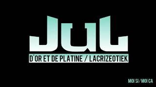JuL - Moi si / Moi ça // 2017