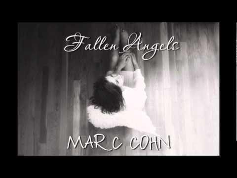 Fallen angels  Marc Cohn
