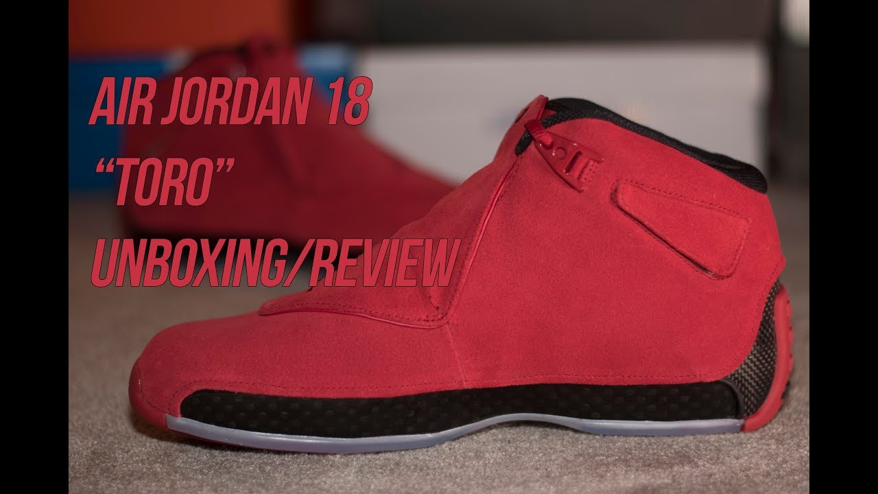 Air Jordan 18 Retro Toro: Sneaker Unboxing and Review