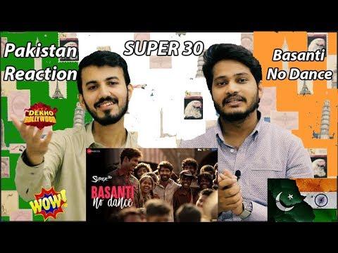 Download Lagu  Basanti No Dance - Super 30 - Pakistan Reaction | Hrithik Roshan & Mrunal Thakur | Ajay Atul Mp3 Free