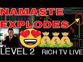 Namaste (N) (NXTTF) Explodes