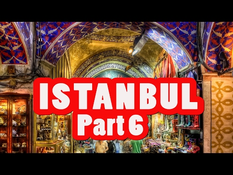 AMAZING ISTANBUL TRAVEL GUIDE VLOG #6 Grand Bazaar Basilica