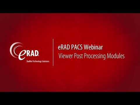 eRAD PACS Webinar: Viewer Post Processing Modules
