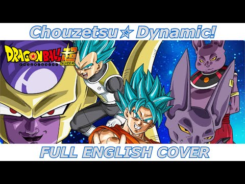 Chouzetsu☆Dynamic! - Dragon Ball Super (FULL ENGLISH COVER)