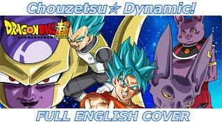 Chouzetsu☆Dynamic! - Dragon Ball Super (FULL ENGLISH COVER) thumbnail