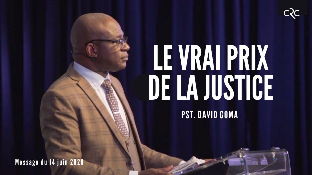 Le vrai prix de la justice | Pst. David Goma [14 juin 2020]