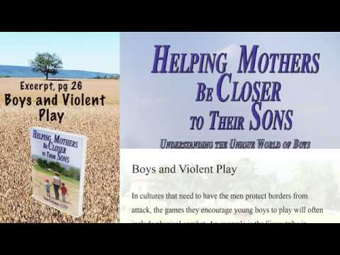 Excerpt Helping Mothers be Closer to Their Sons -  Boys and Violent Play