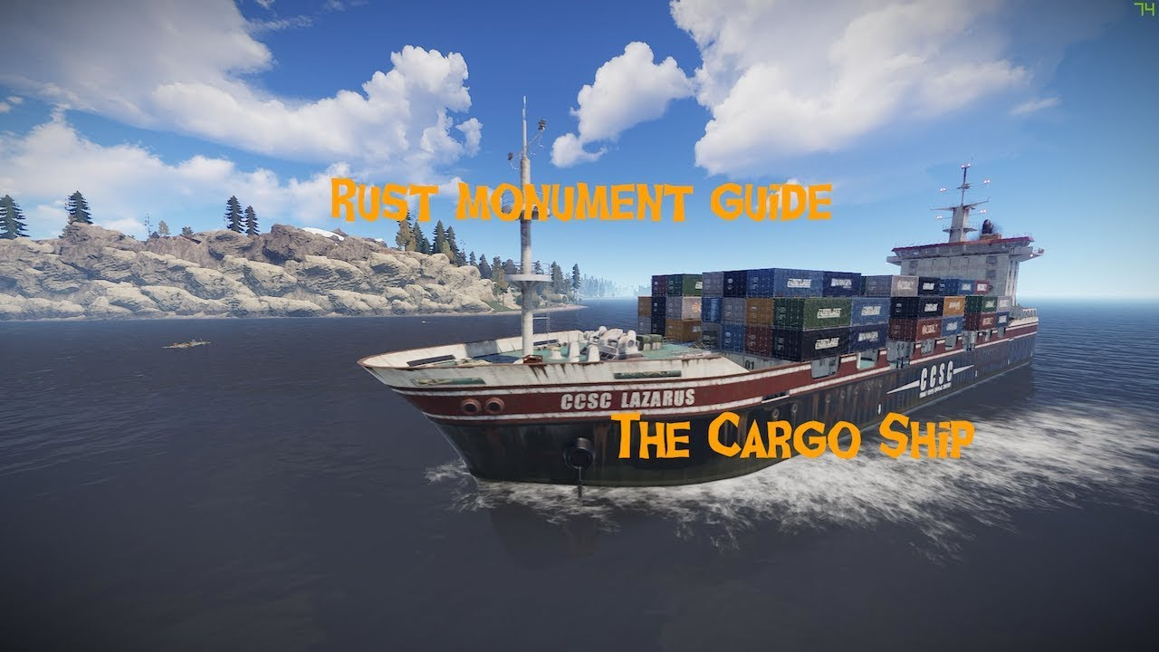 Rust Monument Guide - The Cargo Ship [OUTDATED]