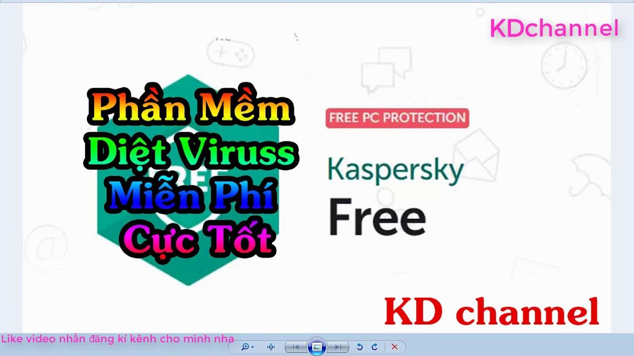 Phần Mềm Diệt Viruss Miễn Phí Tốt nhất 2018 Kaspersky Free