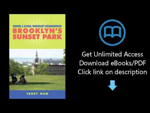 Download Making a Global Immigrant Neighborhood: Brooklyn's Sunset Park (Asian American History  PDF