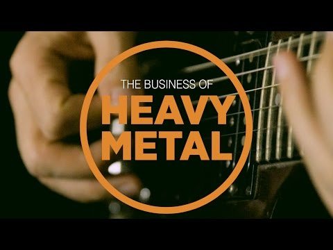 The Business of Heavy Metal