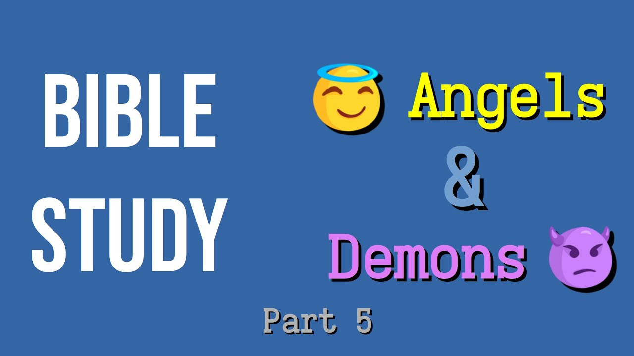 Online Bible Study: Angels and Demons Part 5