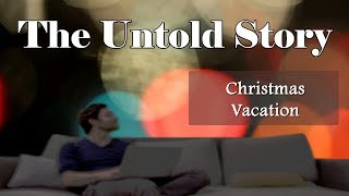 The Untold Story: Christmas Vacation