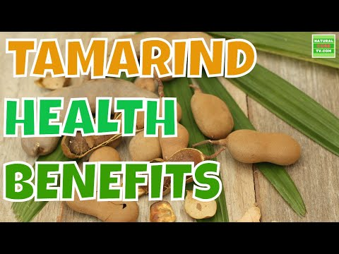 TAMARIND, HEALTH BENEFITS of SWEET and SOUR Fruit